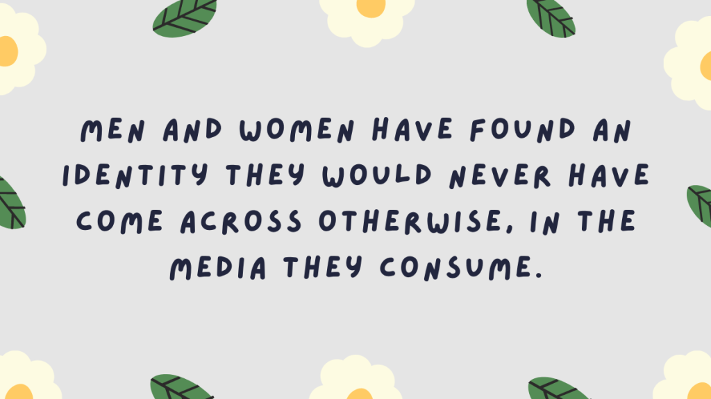 "A grab quote reading: ""Men and women have found an identity they would never have come across otherwise, in the media they consume."" The words are navy and set on a lilac background with daisies and leaves."